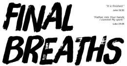 Final Breaths